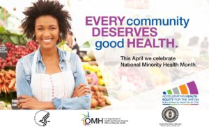 Image of African American woman standing in front of farm stand - Every community deserves good health. This April we celebrate National Minority Health Month. National Minority Health Month logo - Accelerating Health Equity for the Nation.
